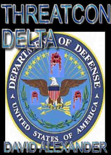 THREATCON DELTA: ASSAULT ON THE PENTAGON. A THRILLER BY DAVID ALEXANDER.