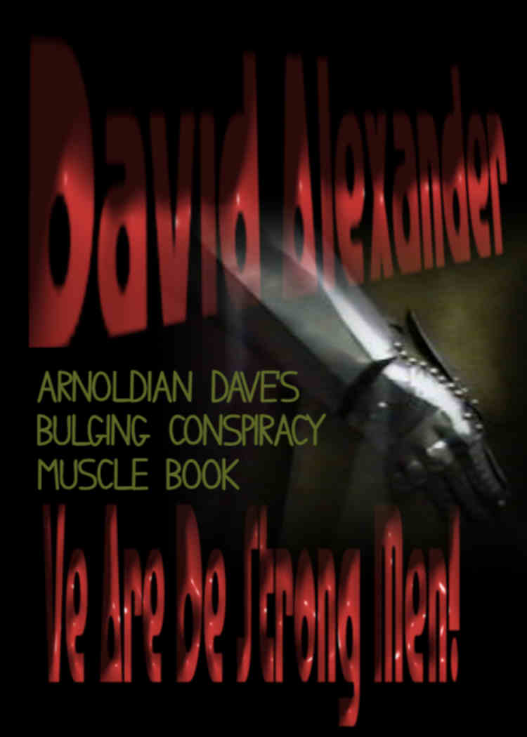 Read master thriller author David Alexander's Ve Are De Strong Men! Read his other thrillers including Threatcon Delta, Snake Handlers, Under Attack and Black Manta.